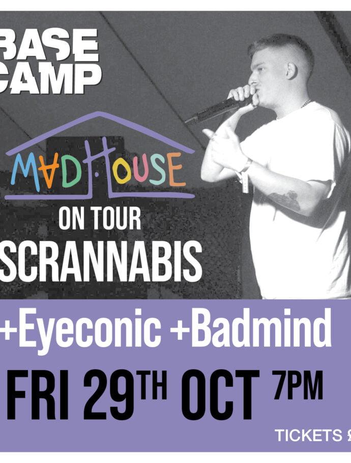 Mad House ft Scrannabis, Eyeconic & Badmind