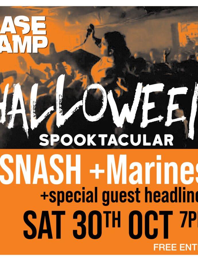 Halloween Live ft Snash + Marines + Special Guest Headliner